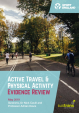 Active Travel Full Report Evidence Review